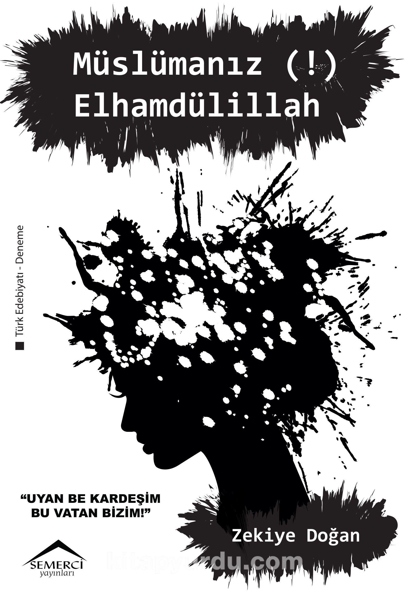 Müslümanız (!) Elhamdülillah