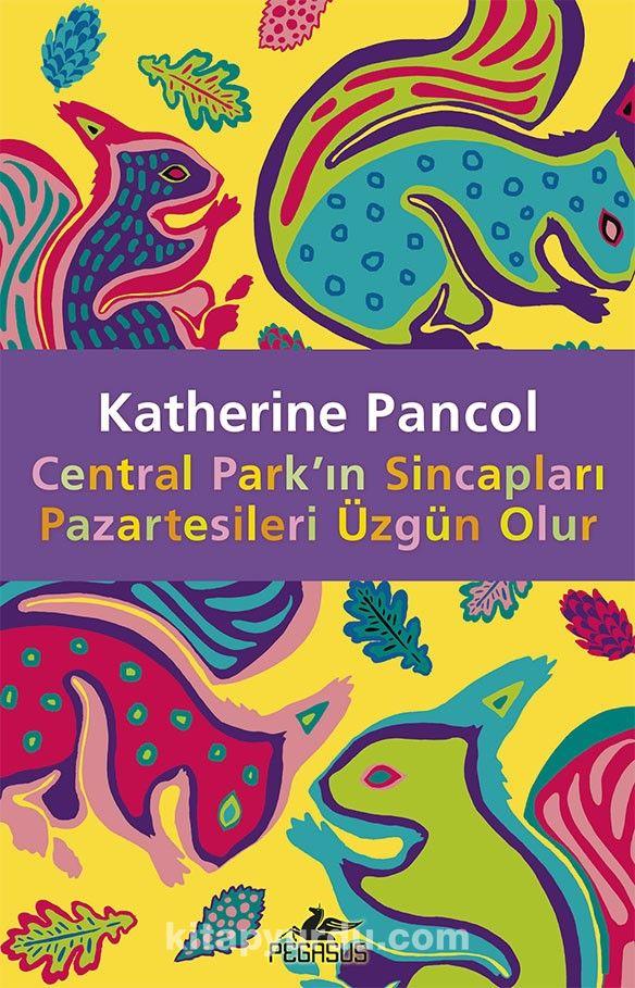 Central Park'ın Sincapları Pazartesileri Üzgün Olur - Katherine Pancol pdf epub