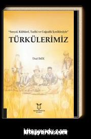 """""""Sosyal, Kültürel, Tarihi ve Coğrafik İçerikleriyle"""" Türkülerimiz"""