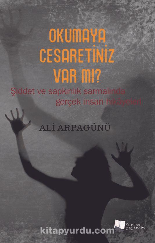 Okumaya Cesaretiniz Var mı? - Ali Arpagünü pdf epub