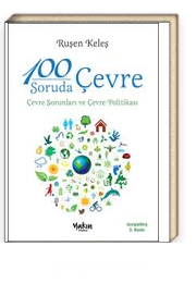 100 Soruda Çevre & Çevre Sorunları ve Çevre Politikası