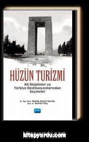 Hüzün Turizmi & Alt Disiplinler ve Türkiye Destinasyonlarından Seçmeler
