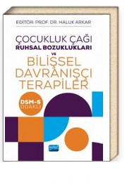 Çocukluk Çağı Ruhsal Bozuklukları ve Bilişsel Davranışçı Terapiler - DSM-5 Odaklı