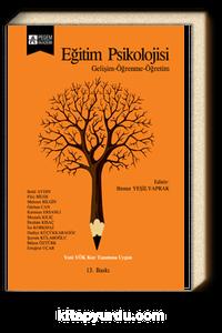 Eğitim Psikolojisi (Gelişim-Öğrenme-Öğretim) Editör:Binnur Yeşilyaprak