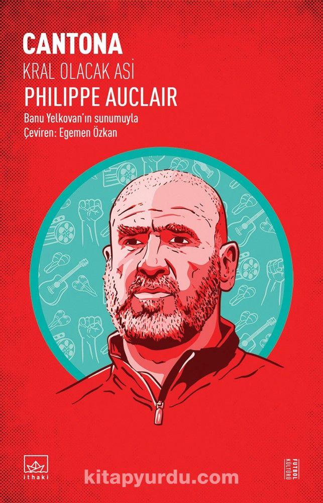 Cantona: Kral Olacak Asi - General Non-Fiction Philippe AUCLAIR pdf epub