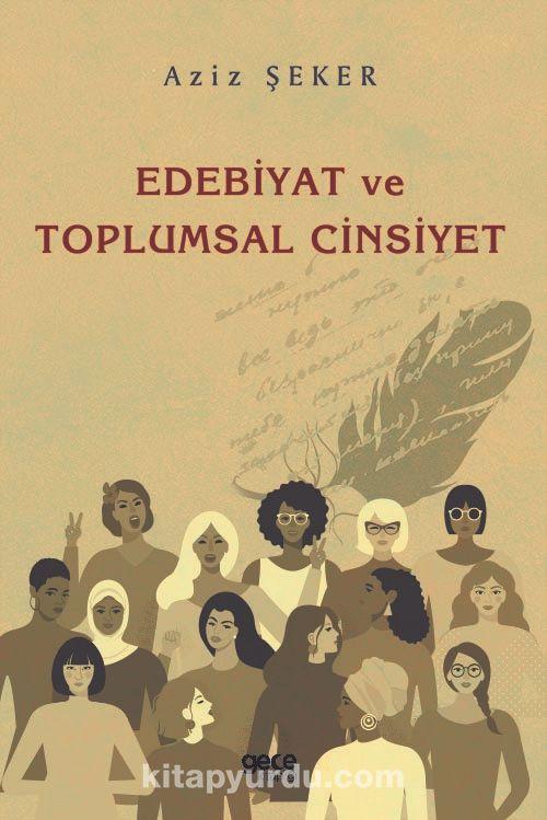 Edebiyat Ve Toplumsal Cinsiyet - Aziz Şeker pdf epub