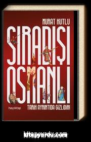 Sıradışı Osmanlı & Tarih Ayrıntıda Gizlidir!