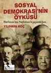 Sosyal Demokrasinin Öyküsü & Marksizm'den Kapitalizmin Payandalığına