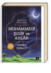 Akleden Kalplere Muhammedi Şuur ve Ahlak