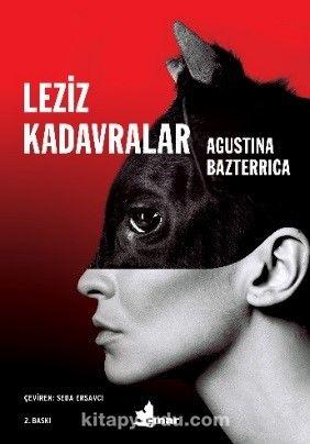 Leziz Kadavralar - Agustina Bazterrica pdf epub