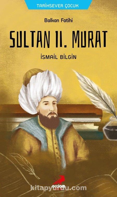 Balkan Fatihi Sultan ll. Murat - İsmail Bilgin pdf epub
