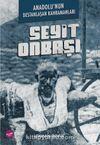 Anadolu'nun Destanlaşan Kahramanları & Seyit Onbaşı