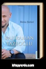 Bütün Şiirleri / Kahraman Tazeoğlu