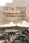1914-1923 Arası İstanbul'un İaşesi ve İhtikar Sorunu