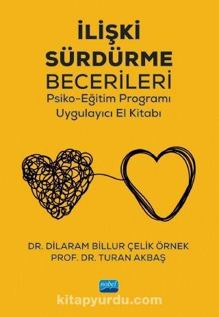 İlişki Sürdürme Becerileri Psiko-Eğitim Programı - Prof. Dr. Turan Akbaş pdf epub