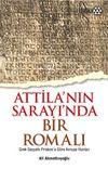 Attila'nın Sarayı'nda Bir Romalı & Grek Seyyahı Priskos'a Göre Avrupa Hunları