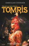 Türklerin İlk Kadın Hükümdarı Tomris