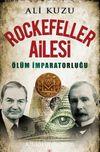 Rockefeller Ailesi & Ölüm İmparatorluğu
