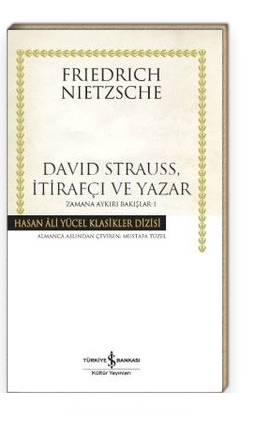 David Strauss, İtirafçı ve Yazar  / Zamana Aykırı Bakışlar 1 (Karton Kapak)