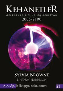 Kehanetler & Gelecekte Sizi Neler Bekliyor / 2005 - 2100