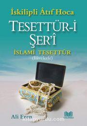 Tesettür-i Şer'i & İslami Tesettür (İlavelerle)