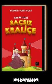 Sakar Zozi / Saçsız Kraliçe