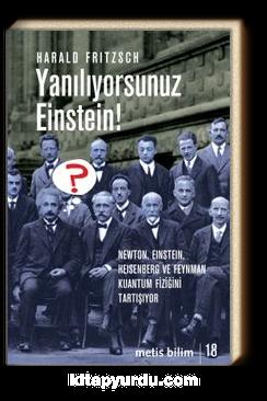 Yanılıyorsunuz Einstein! & Newton, Einstein, Heisenberg ve  Feynman Kuantum Fiziğini Tartışıyor