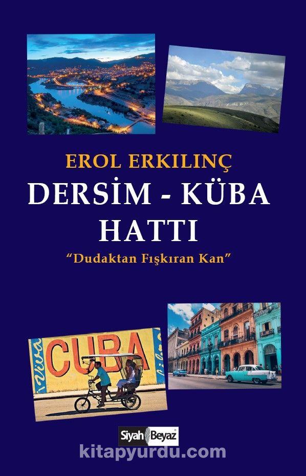 Dersim-Küba HattıDudaktan Fışkıran Kan - Erol Erkılınç pdf epub