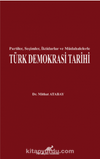 Partiler, Seçimler, İktidarlar ve Müdahelerle Türk Demokrasi Tarihi