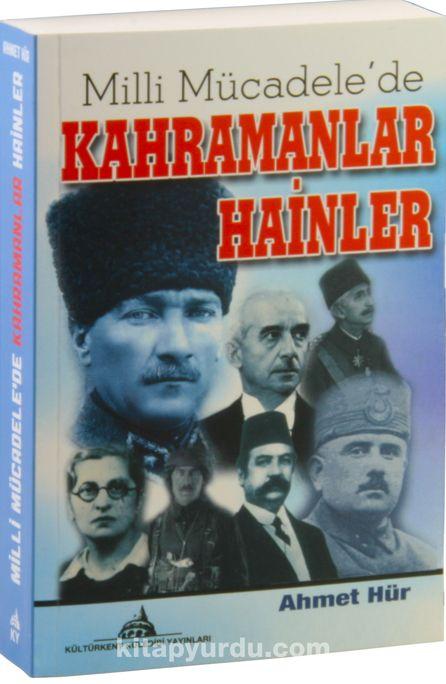 Milli Mücadele'de Kahramanlar Hainler - Ahmet Hür pdf epub