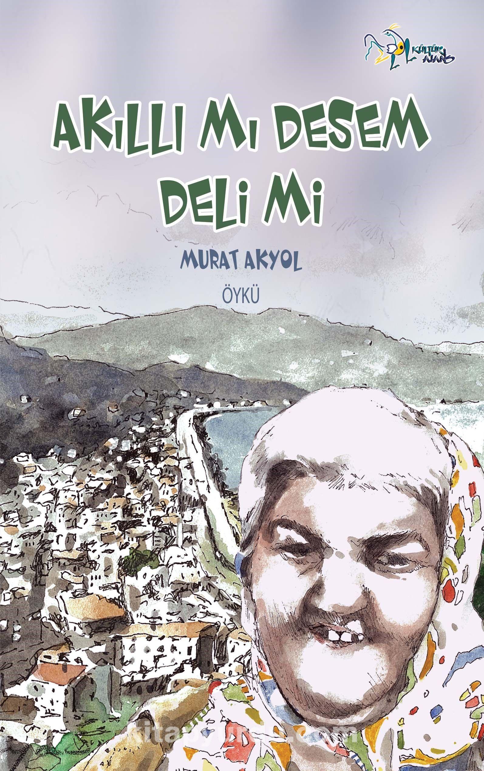 Akıllı mı Desem Deli mi? - Murat Akyol pdf epub