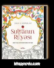 Sultanin Ruyasi Her Yas Icin Boyama Kitabi Asli Canpolat