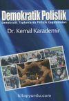 Demokratik Polislik & Demokratik Toplumlarda Polislik Uygulamaları