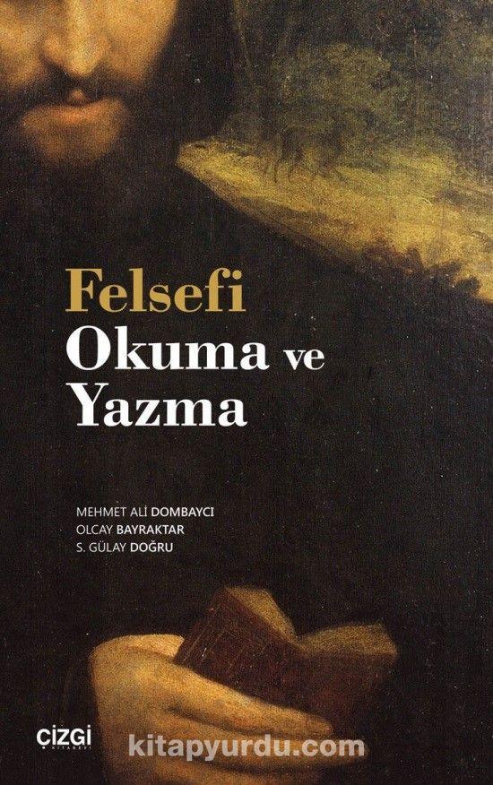 Felsefi Okuma ve Yazma - Mehmet Ali Dombaycı pdf epub