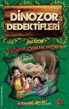 Dinozor Dedektifleri / Amazon Ormanları'nda