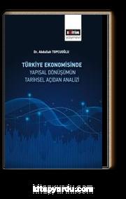 Türkiye Ekonomisinde Yapısal Dönüşümün Tarihsel Açıdan Analizi