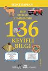 Hep Merak Etmişimdir 136 Keyifli Bilgi