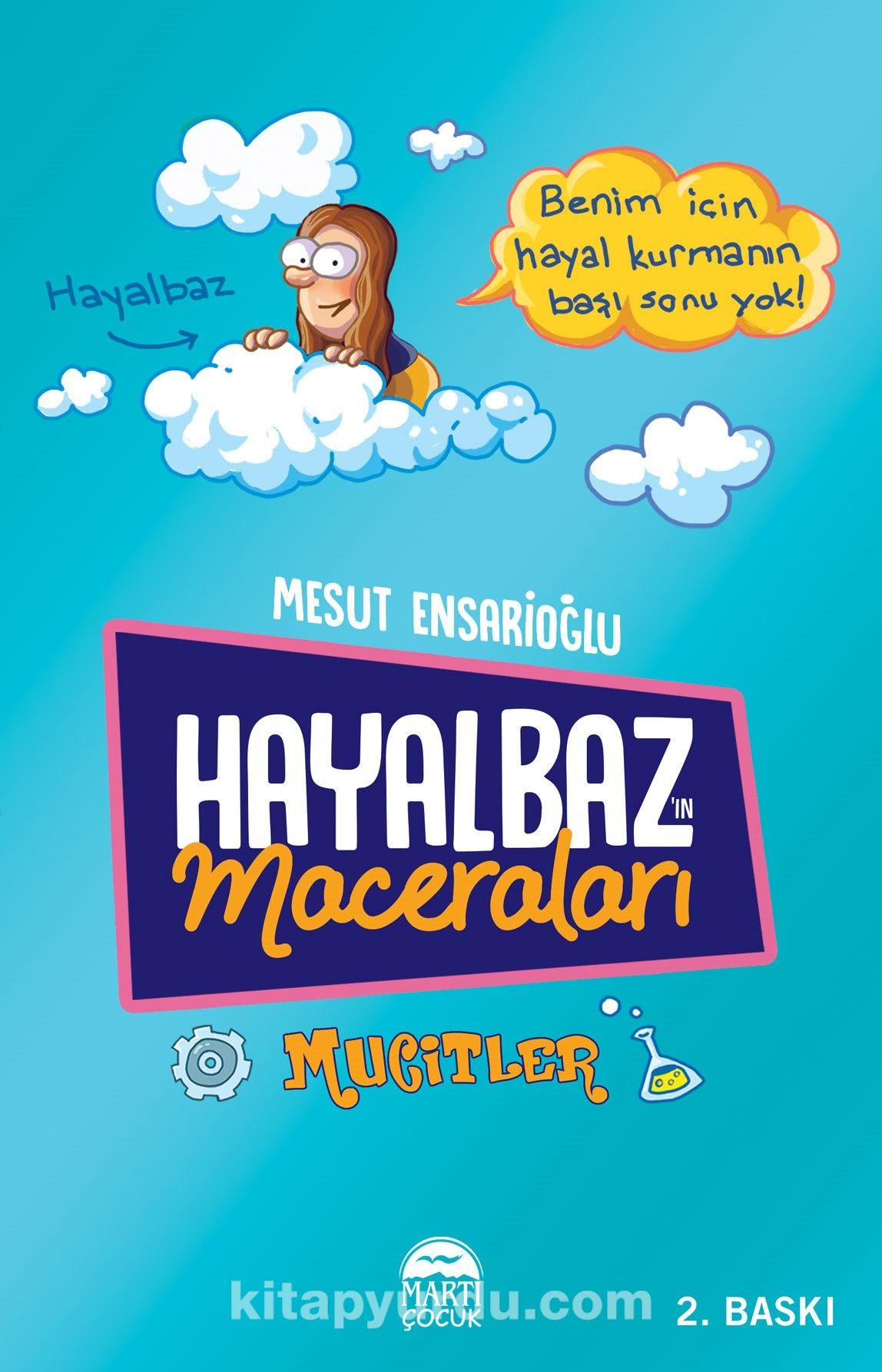 Hayalbaz'ın Maceraları 2 / Mucitler - Mesut Ensarioğlu pdf epub
