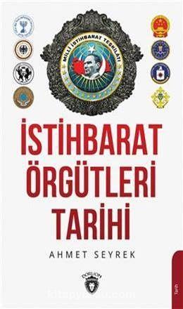 İstihbarat Örgütlerinin Tarihi - Ahmet Murat Seyrek pdf epub
