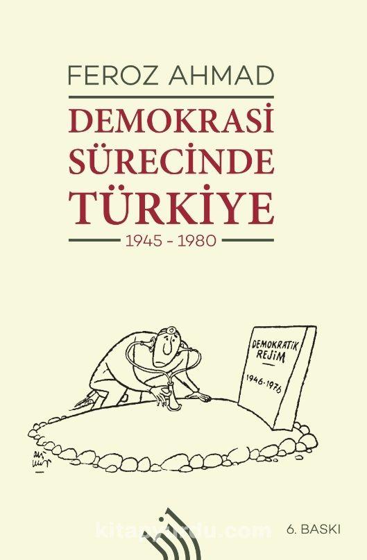 Demokrasi Sürecinde Türkiye (1945 1980) (Ciltli) - Feroz Ahmad pdf epub
