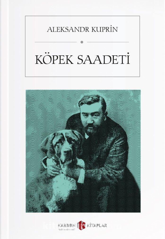 Köpek Saadeti - Aleksandr İvanoviç Kuprin pdf epub