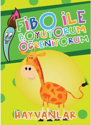 Hayvanlar / Fibo ile Boyuyorum Öğreniyorum - Seyhan Kurban pdf epub