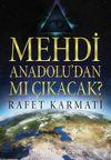 Mehdi Anadolu'dan mı Çıkacak?
