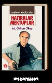 Mehmet Kaplan'dan Hatıralar... Mektuplar