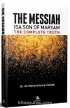 The Messiah İsa Son Of Maryam The Complete Truhth