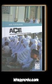Açe & Güneydoğu Asya'da Bir İslam Beldesi
