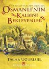 Osmanlı'nın Kalbini Bekleyenler & Eyüp Sultan'ın Manevi İkliminde