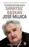 Saraysız Başkan Jose Mujica & İktidarda Bir Kara Koyun