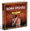 Roma Ordusu / Roma Savaş Makinesi'nin Tarihi (Ciltli)