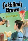 İpucu Peşinde / Çokbilmiş Brown -3